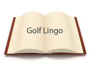 Golf Lingo - Santa Clara County Golf
